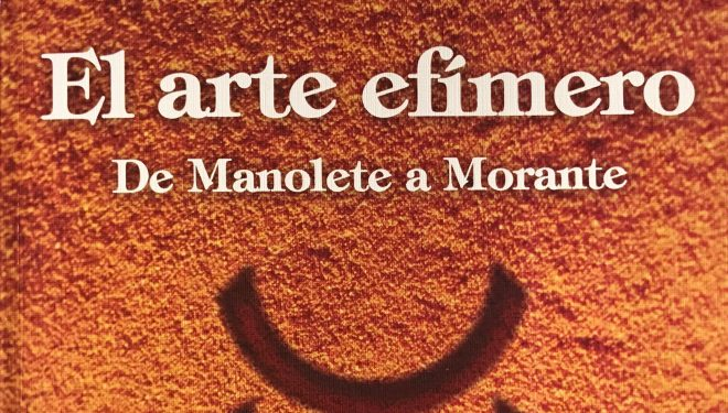 El arte efímero: De Manolete a Morante