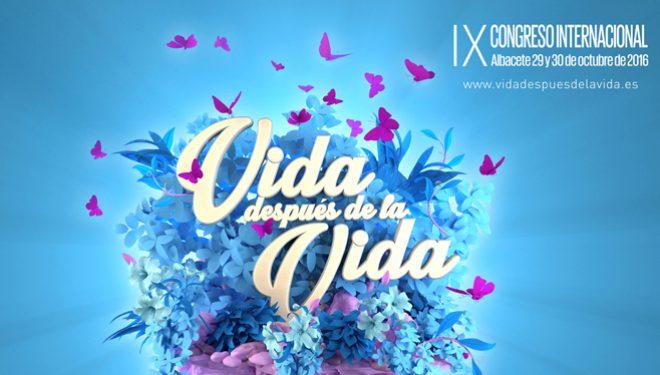 """IX Congreso Internacional """"Vida después de la Vida"""""""