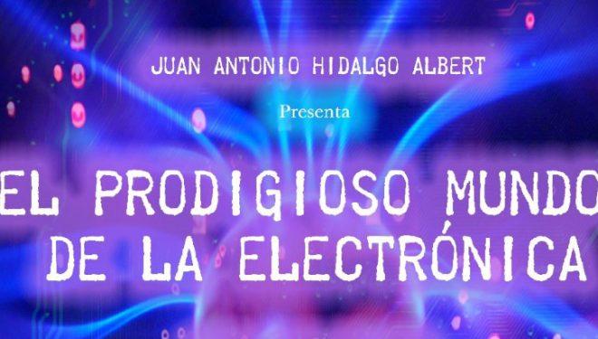 """El Museo Comarcal presenta """"El prodigioso mundo de la electrónica"""""""