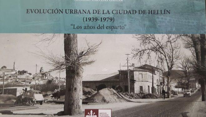 """Presentación del libro de Antonio Callejas """"Evolución Urbana de la Ciudad de Hellín 1939-1979. Los años del esparto"""""""