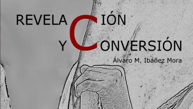 """Presentación de la nueva novela de Álvaro Ibáñez """"Revelación y conversión"""""""