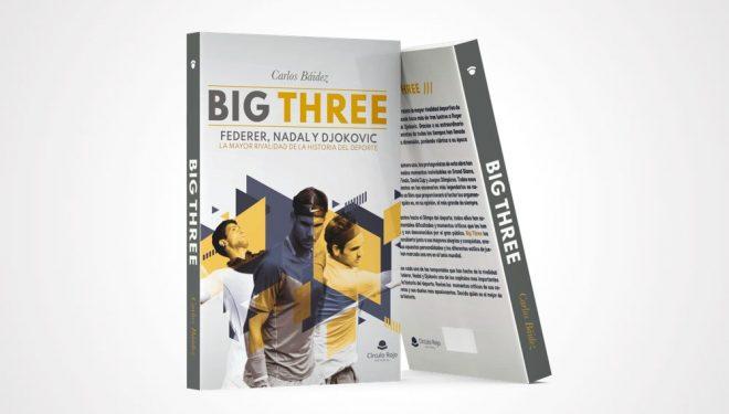 'Big Three', el único libro que relata la rivalidad entre Rafa Nadal, Roger Federer y Novak Djokovic